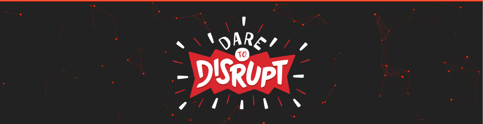 Dare to Disrupt